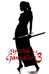 film gangster nonton nonton my wife is a gangster 3 2006 film streaming