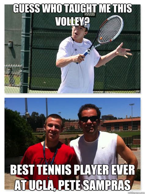 Tenis Meme - guess who taught me this volley best tennis player ever