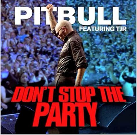 don t stop the testo pitbull ft tjr don t stop the traduzione testo e