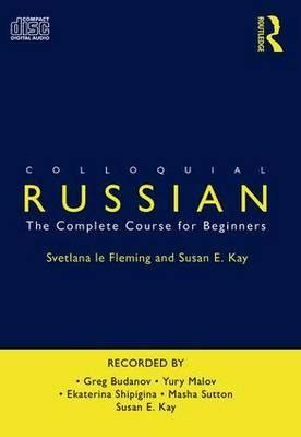 colloquial russian the complete colloquial russian svetlana le fleming 9780415486293