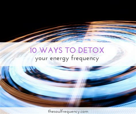 Fast And Easy Ways To Detox by 10 Ways To Detox Your Energy Frequency Shanna