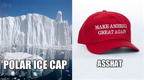 Ass Hat Meme - image tagged in asshat imgflip