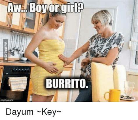 Dayum Girl Meme - awa boy or girl burrito imgflipcom dayum key meme on