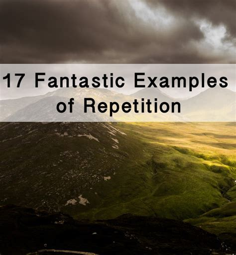 17 fantastic exles of repetition in literature