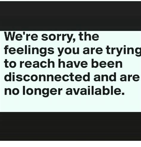 We Re Sorry Meme - we re sorry the feelings you are trying to reach have been