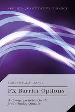 fx barrier options a comprehensive guide for industry quants zareer dadachanji palgrave