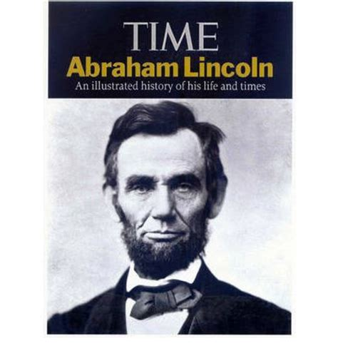 life of abraham lincoln illustrated booklet company abraham lincoln time magazine 9781603200639