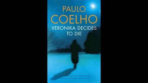 libro veronika decides to die veronika decides to die paulo coelho youtube