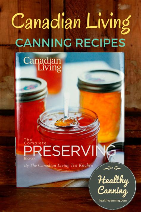 canadian living new year recipes canadian living as a safe canning recipe source healthy