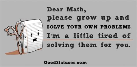 day of school quotes tired school status quotes to all those who do not like math