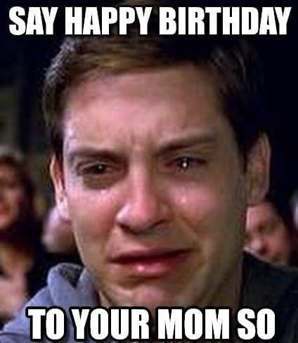 Happy Birthday Mum Meme - best happy birthday memes collection