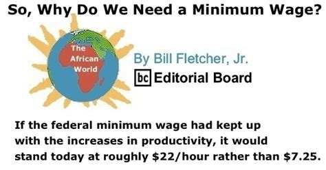 why do we need a minimum wage blackcommentator jun 20 2013 issue 521