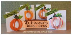 it s written on the wall thanksgiving pumpkin 3d place card simple to make