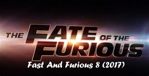 film fast and furious 8 kapan tayang sinopsis film fast and furious 8 2017 quot the fate of the