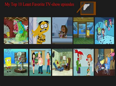 7 Ofmy Favorite Tv Shows by Top 10 Least Favorite Tv Show Episodes By Air30002 By