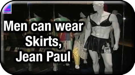 Who Wore Jean Paul Gaultier Better by Can Wear Skirts Says Jean Paul Gaultier Fashion