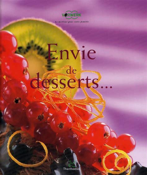 livre envie de dessert photo de cuisine thermomix cuisine co