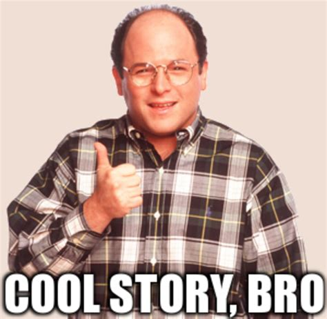 Know Your Meme Cool Story Bro - image 174723 cool story bro know your meme