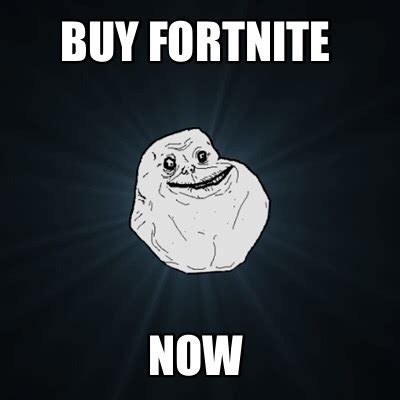 Buy Meme - meme creator buy fortnite now meme generator at