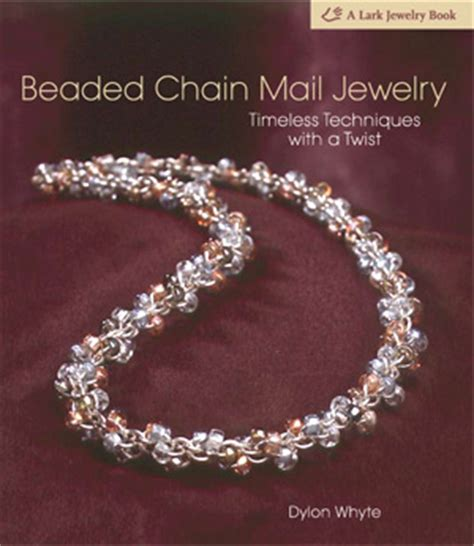 chain mail plus jewelry projects using crystals charms more books beaded chain mail jewelry by dylon whyte