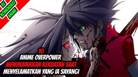anime mc overpower  menyelamatkan   ia