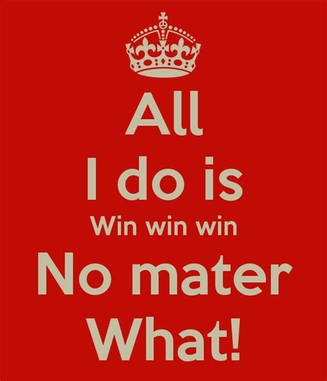 all i do is win win win all i do is win win win no mater what poster cam keep