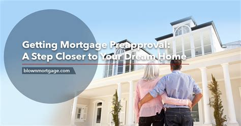 mortgage on house already paid for getting mortgage preapproval a step closer to your dream home blown mortgage