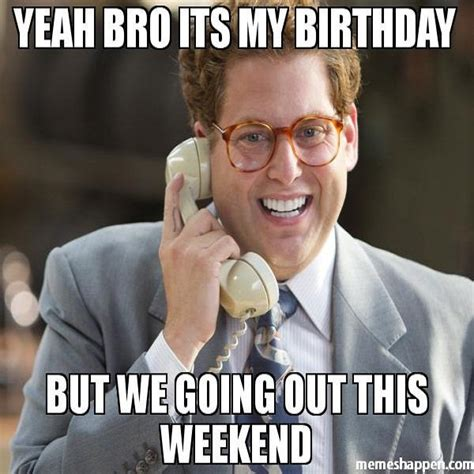 Birthday Weekend Meme - funny happy birthday brother meme 2happybirthday