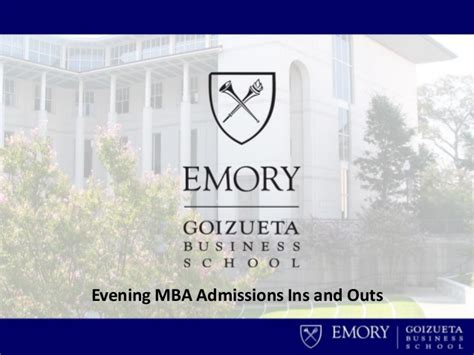 Goizueta Mba Acceptance Rate by Evening Mba Admissions Ins And Outs