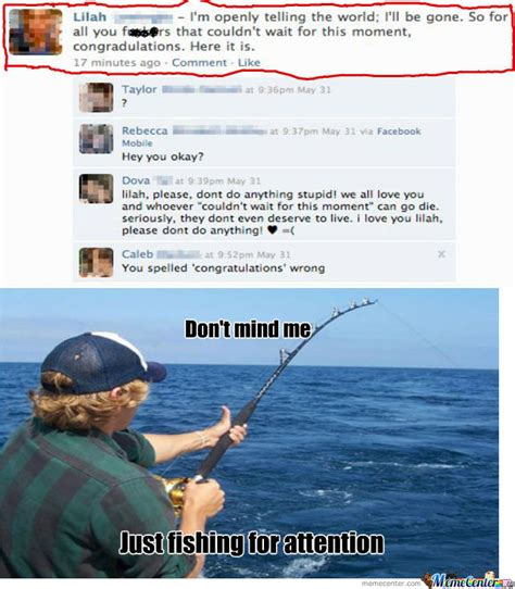 Fishing For Likes Meme - just fishing for attention by memerandomness meme center