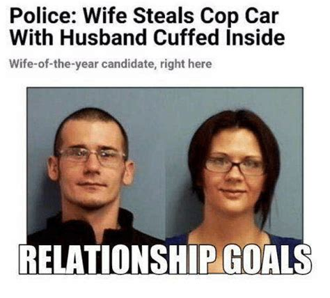 Police Wife Meme - police wife steals cop car with husband cuffed inside wife