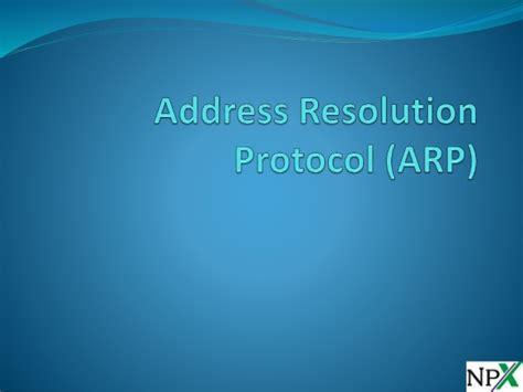 Address Resolution Protocol Address Resolution Protocol Arp