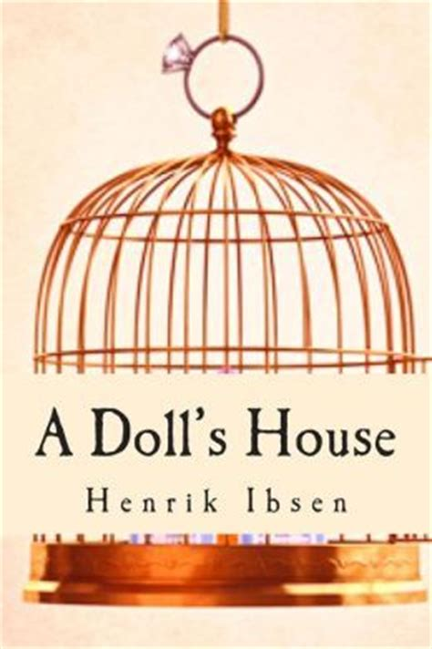 A Doll S House By Henrik Ibsen Reviews Discussion Bookclubs Lists