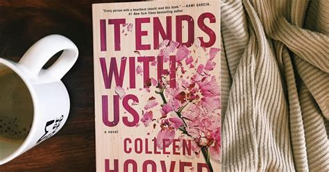 it ends with us a novel vibin with books it ends with us by colleen hoover