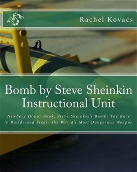 bomb the race to build and the world s most dangerous weapon books bomb by steve sheinkin unit newbery honor