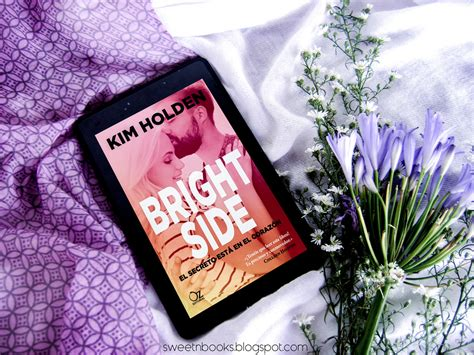 bright side el 8416224528 rese 241 a bright side el secreto est 225 en el coraz 243 n de kim holden sweet books