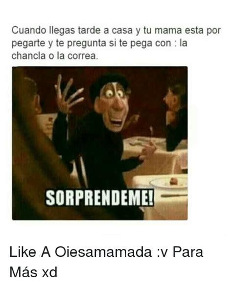 imagenes oiesamamada nuevas 25 best memes about espanol espanol memes