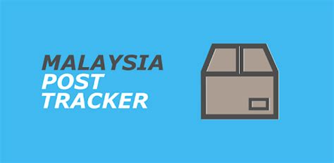 malaysia post tracker apps  google play