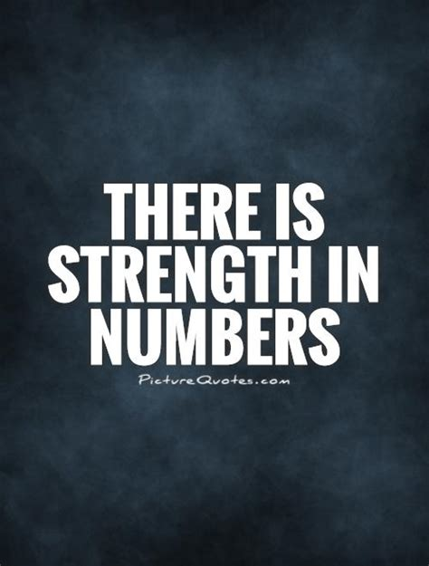 number quotes strength in numbers quotes quotesgram