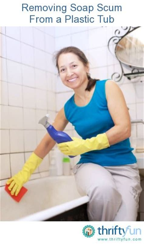 how to clean scum from bathtub soap scum to remove and tubs on pinterest