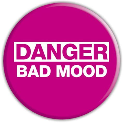 what causes bad mood swings bad mood warning funny quotes quotesgram