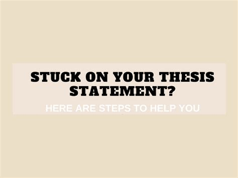 Your Thesis by Stuck On Your Thesis Statement Research Leap