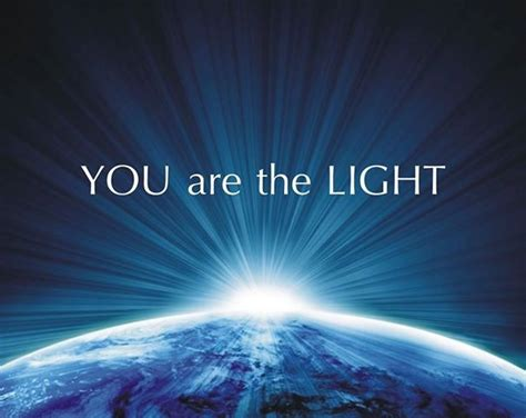 You Are The Light Of by You Are The Light Quotes