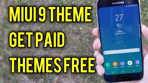 miui theme root miui 9 theme get paid root samsung themes for free