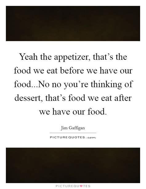 how we eat with our and think with our stomachs the influences that shape your habits books dessert quotes dessert sayings dessert picture quotes