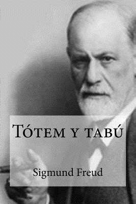 totem y tabu 1480093009 totem y tabu by sigmund freud reviews discussion bookclubs lists
