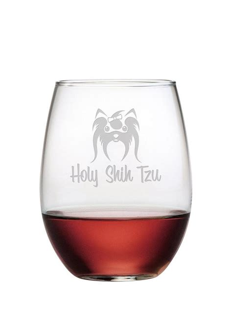 holy shih tzu stemless wine glasses its not really alone if the is home