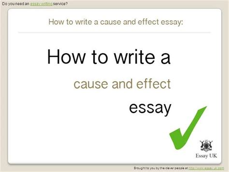 A Cause And Effect Essay Should Be Written by How To Write A Cause And Effect Essay Essay Writing Authorstream