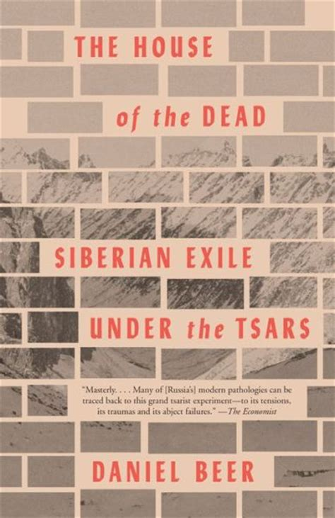 the house of the dead siberian exile the tsars books the house of the dead siberian exile the tsars b