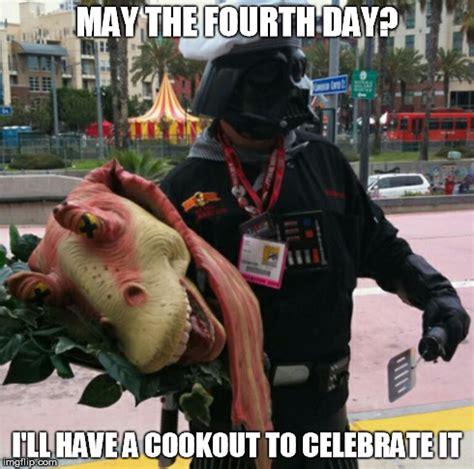 May The 4th Meme - may the fourth day darth vader cookout imgflip